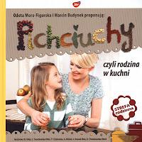 """Odeta Moro-Figurska, Marcin Budynek, """"Pichciuchy czyli rodzina w kuchni"""""""