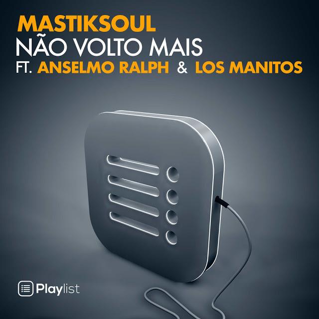 Mastiksoul ft. Anselmo Ralph & Los Manitos - Não Volto Mais (Zouk)