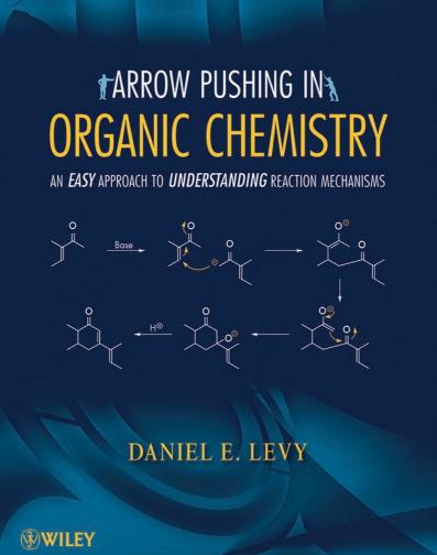 जैविक रसायन विज्ञान एरो पुशिंग : आईआईटी / जी परीक्षा के लिए पीडीएफ पुस्तक | Arrow Pushing in Organic Chemistry : For IIT/JEE Exam PDF Book