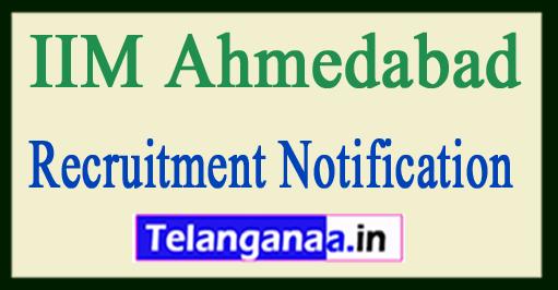 Indian Institute Of Management IIM Ahmedabad Recruitment Notification 2017