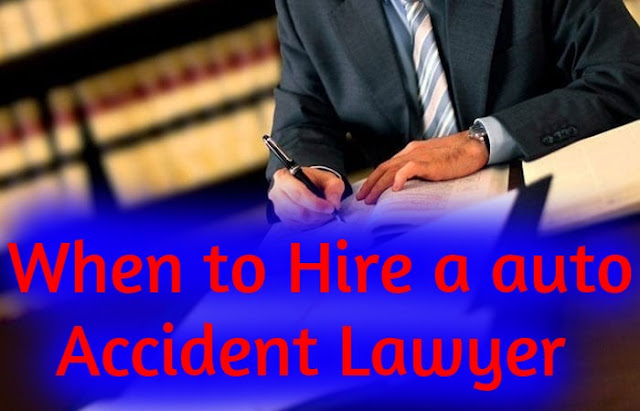 When to Hire a auto Accident Lawyer