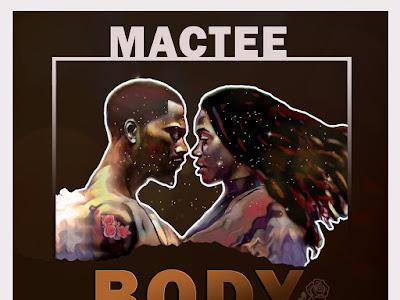 DOWNLOAD MP3: Mactee - Body