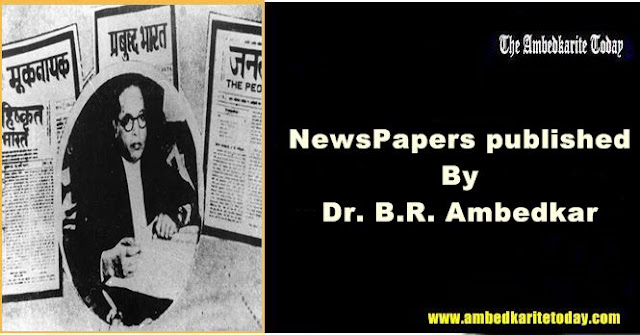 The newspapers associated with Ambedkar