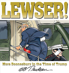 LEWSER!: More Doonesbury in the Time of Trump