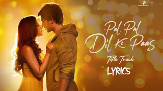 Lyrics of Pal Pal Dil ke Pass in Hindi - Arijit Singh