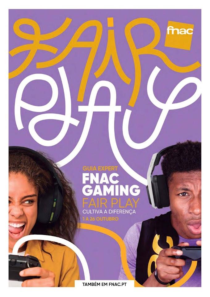 """Folheto FNAC """"FAIR PLAY - Guia Expert FNAC GAMING""""  com promoções até 26 outubro"""
