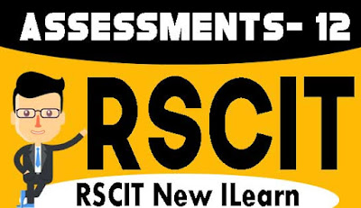 Rscit I-Learn Assessment- 12 Important Question in Hindi 2020, RKCL I-Learn Assessment - 12 in Hindi, i-Learn Important Question in Hindi, rkcl i learn assessment 12 question with answers in hindi