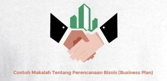 Contoh Makalah Tentang Perencanaan Bisnis (Business Plan)
