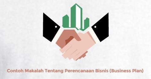 Contoh Makalah Tentang Perencanaan Bisnis (Business Plan)  CONTOH