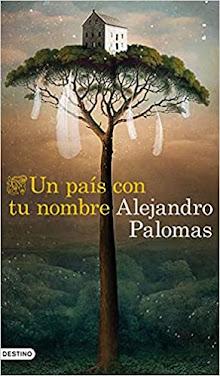 Un país con tu nombre, Alejandro Palomas
