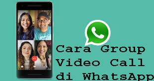 Cara Melakukan Group Video Call di WhatsApp 1