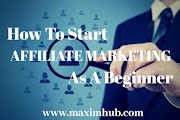 How To Start Affiliate Marketing As A Beginner