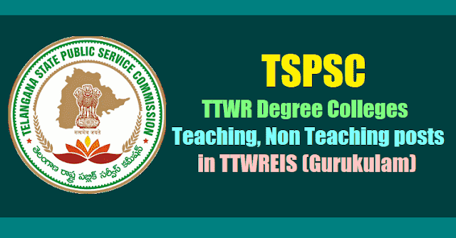 TSPSC to fill TTWR Degree Colleges Teaching, Non Teaching posts in TTWREIS (Gurukulam)