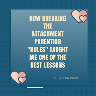 "How Breaking the Attachment Parenting ""Rules"" Taught Me One of the Best Lessons"