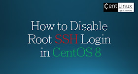 How to Disable Root SSH Login in CentOS 8