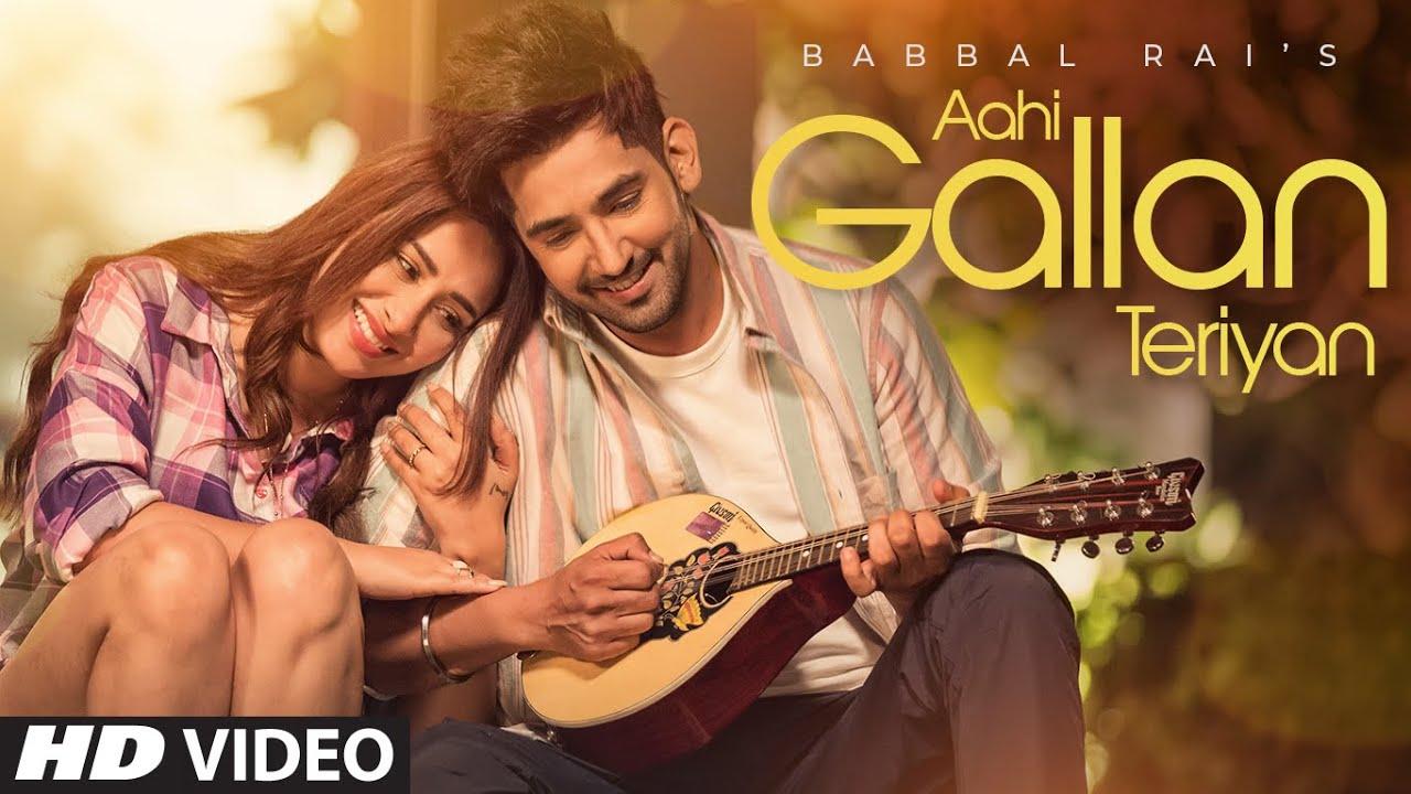 Aahi gallan teriyan lyrics Babbal Rai ft Mahira Sharma