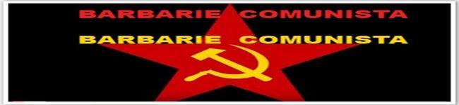 BARBARIE COMUNISTA