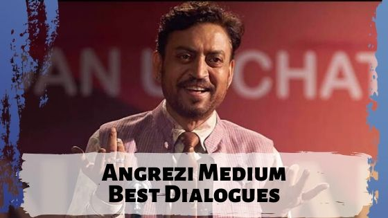Angrezi Medium Bollywood Movie Best Dialogues and Quotes