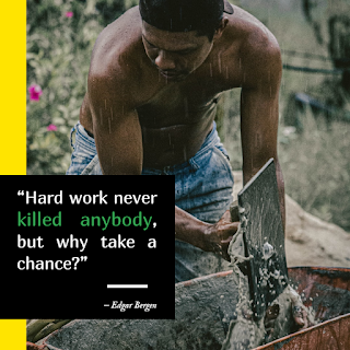 Funny Work Quote of The Day - 1234bizz: (Hard work never killed anybody, but why take a chance) — Edgar Bergen