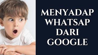 Cara Menyadap WHATSAP lewat Google, Paling Ampuh & Mudah