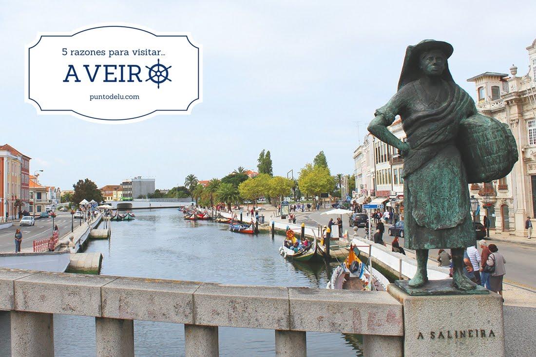5 razones para visitar Aveiro