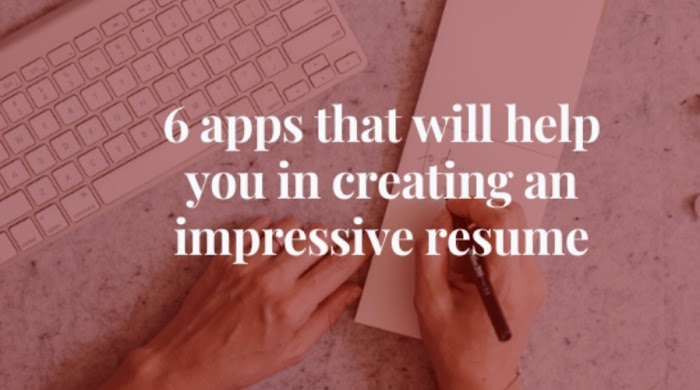 6 apps that will help you in creating an impressive resume