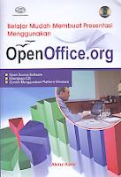 Judul Buku : Belajar Mudah Membuat Presentasi Menggunakan OpenOffice.org Disertai CD