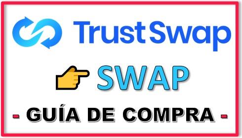 Cómo y Dónde Comprar TRUSTSWAP (SWAP) Guía Compra SWAP COIN