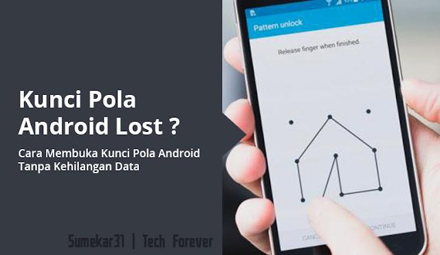 Cara Membuka Kunci Pola Android Tanpa Kehilangan Data