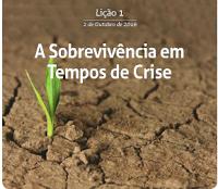 """4º Trimestre: Lição 1 - """"A Sobrevivência em Tempos de Crise"""""""