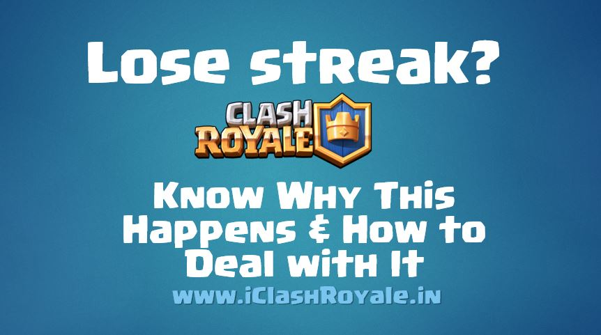 How_to_deal_with_lose_streak_on_Clash_Royale