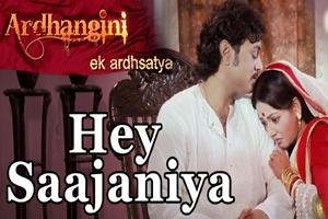 Hey Saajaniya