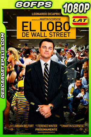El lobo de Wall Street (2013) 1080p 60fps BDrip Latino – Ingles