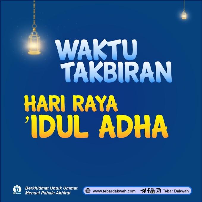 WAKTU TAKBIRAN HARI RAYA 'IDUL ADHA