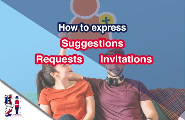 How to express requests, invitations and suggestions