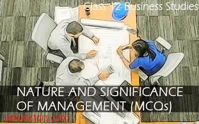 Class 12 - Business Studies - NATURE AND SIGNIFICANCE OF MANAGEMENT (MCQs) (#eduvictors)(#cbse2020)(#class12BusinessStudies)