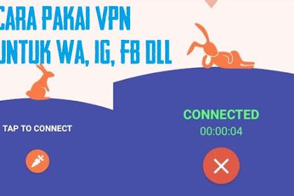 Cara Pakai VPN Untuk WA, Instagram Dan Facebook