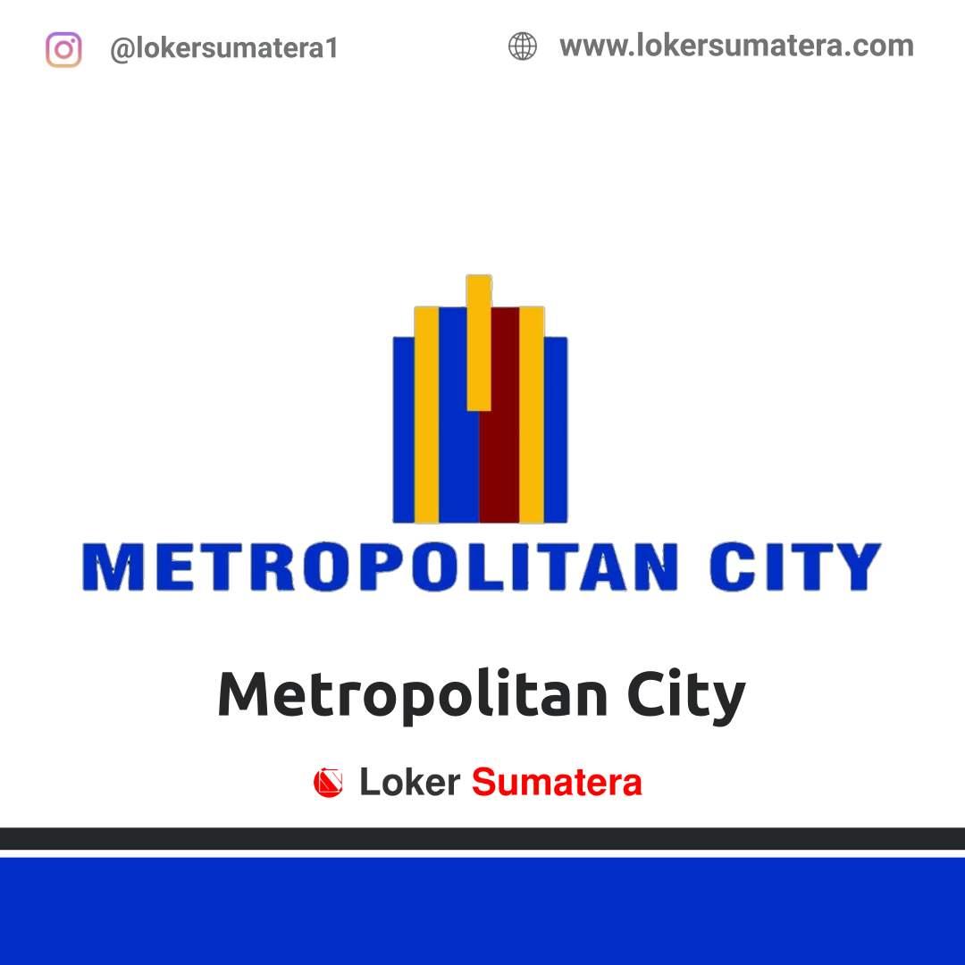 Lowongan Kerja Pekanbaru: Metropolitan City November 2020