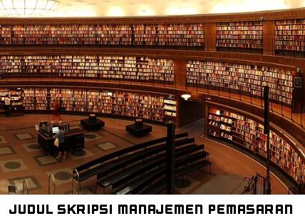 judul-skripsi-manajemen-pemasaran