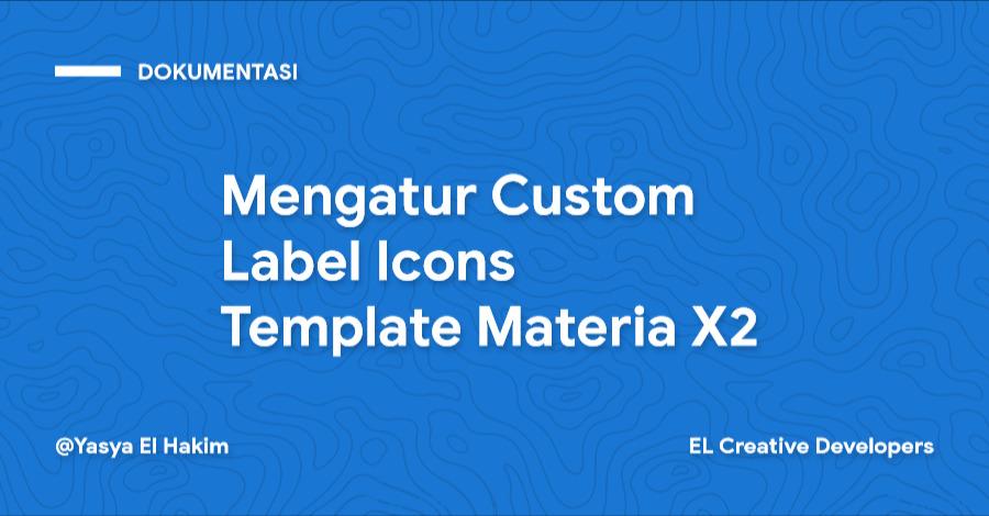 Cara Mengatur Custom Label Icons Template Materia X2