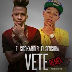 Sicokario Ft Sensura - Vete (Remix)