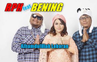 Lagu RPH Feat Bening Alhamdulillah Lebaran Mp3 Baru 2018, Lagu Religi terbaru, religi islami, terbaru 2018