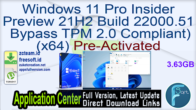 Windows 11 Pro Insider Preview 21H2 Build 22000.51 Bypass TPM 2.0 (TPM 2.0 Compliant) (x64) Pre-Activated_ZcTeam.id