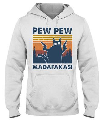 Cat Pew Pew Madafakas Vintage hoodie,  Cat Pew Pew Madafakas Vintage t shirt
