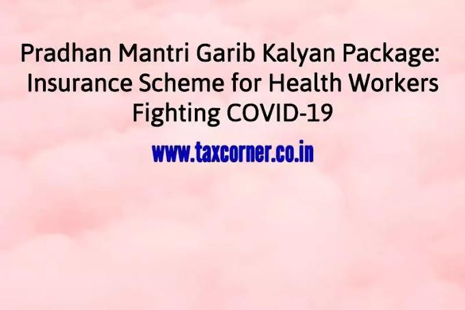 Pradhan Mantri Garib Kalyan Package: Insurance Scheme for Health Workers Fighting COVID-19