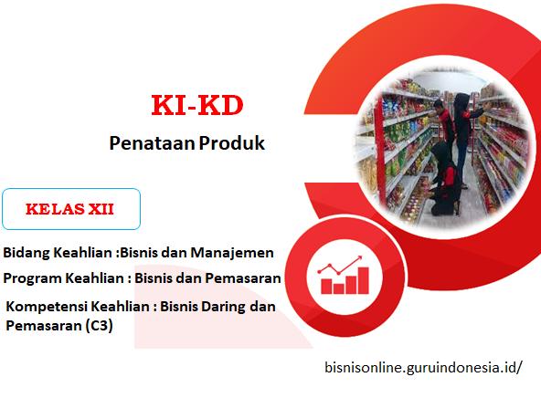KI-KD Penataan Produk Bidang Keahlian Bisnis dan Manajemen