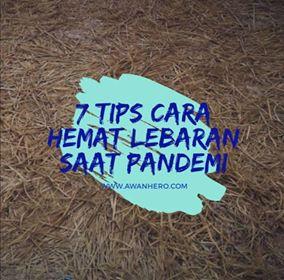 7 Tips Cara Hemat Lebaran Saat Pandemi Covid-19
