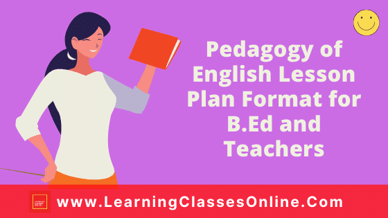 Pedagogy of English Lesson Plan Format for B.Ed and Teachers On The Road Not Taken Poem For Class 9 NCERT and CBSE School Teachers