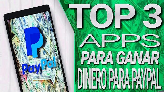 TOP 3 MEJORES APLICACIONES PARA GANAR DINERO PAYPAL DESDE ANDROID | GRATIS | 2020