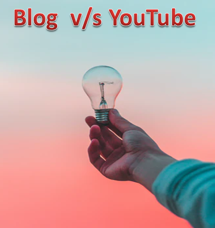 Blog Vs YouTube